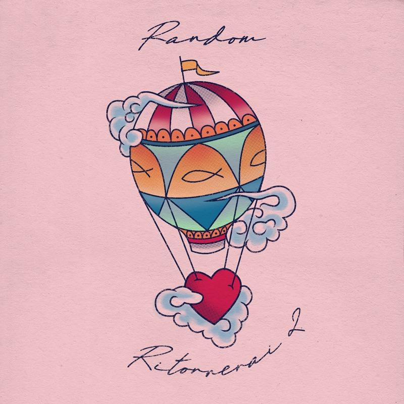 """Esce """"Ritornerai 2"""" il nuovo singolo di Random."""