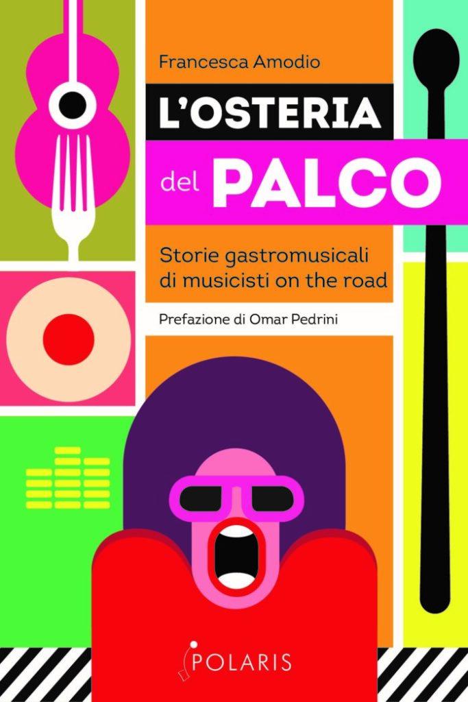 L'Osteria del Palco: il primo libro di Francesca Amodio