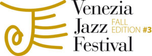 VENEZIA il JAZZ FESTIVAL FALL EDITION #3