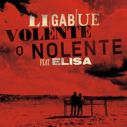 """""""Volente o Nolente"""" il primo vero duetto tra Ligabue ed Elisa"""