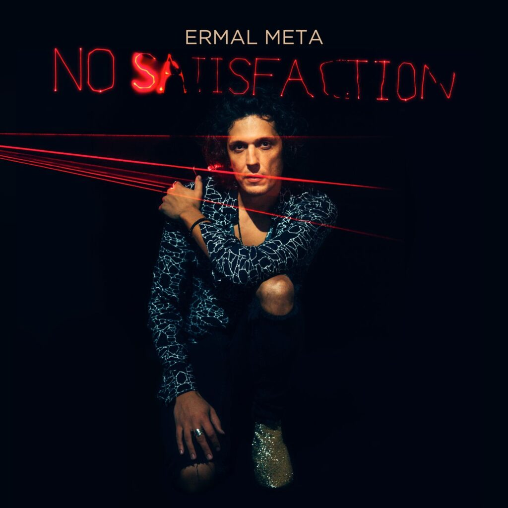 """No satisfaction"" Ermal Meta"