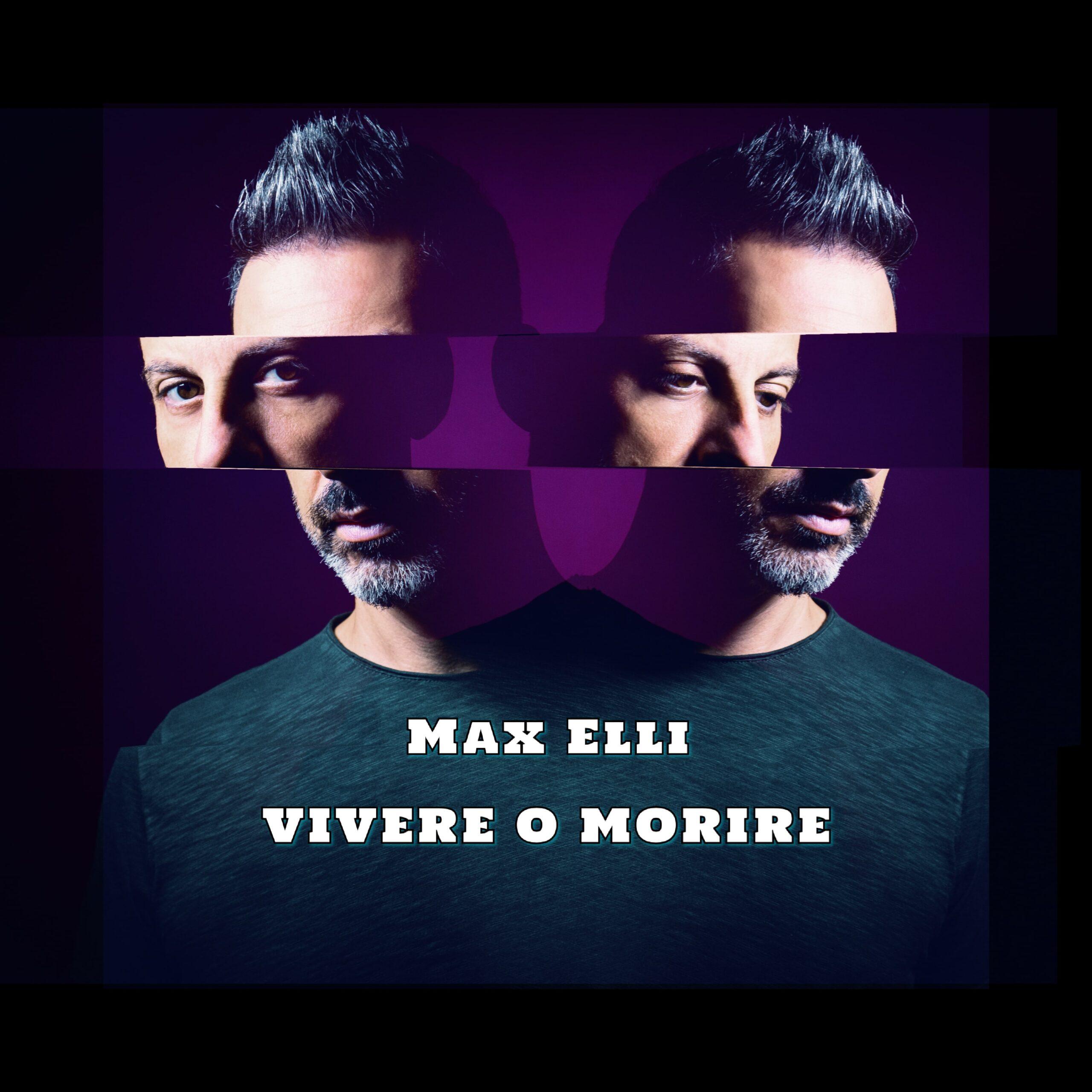 """""""Vivere o Morire"""" Max Elli"""