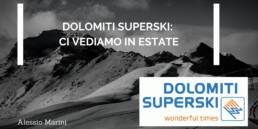 Dolomiti Superski: ci vediamo in estate
