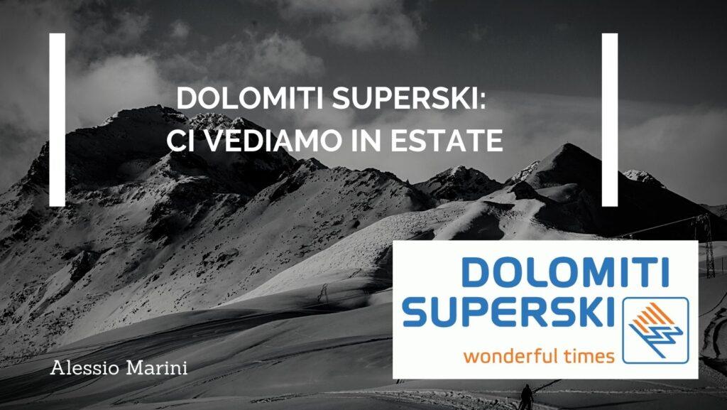 Dolomiti Superski: ci vediamo in estate