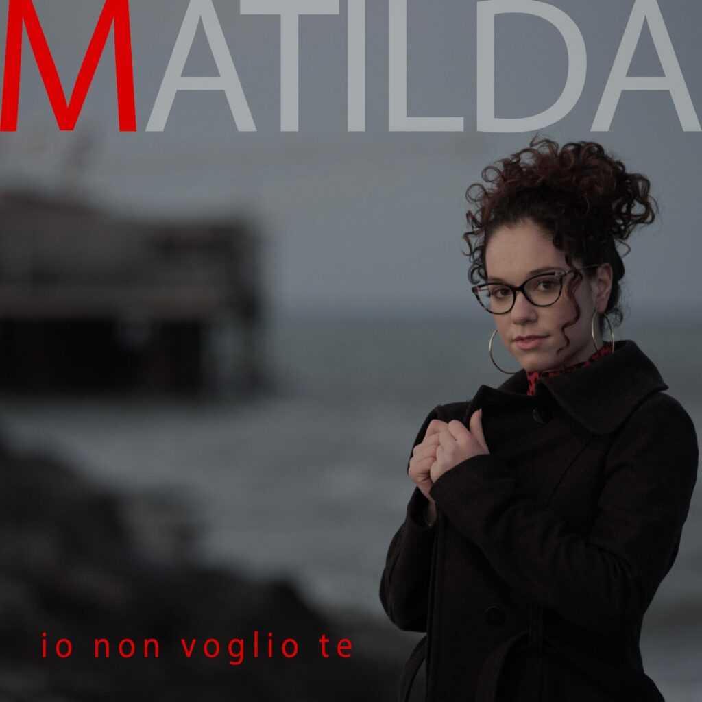 """Matilda """"Io non voglio te"""""""